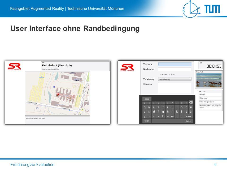 User Interface ohne Randbedingung Einführung zur Evaluation6