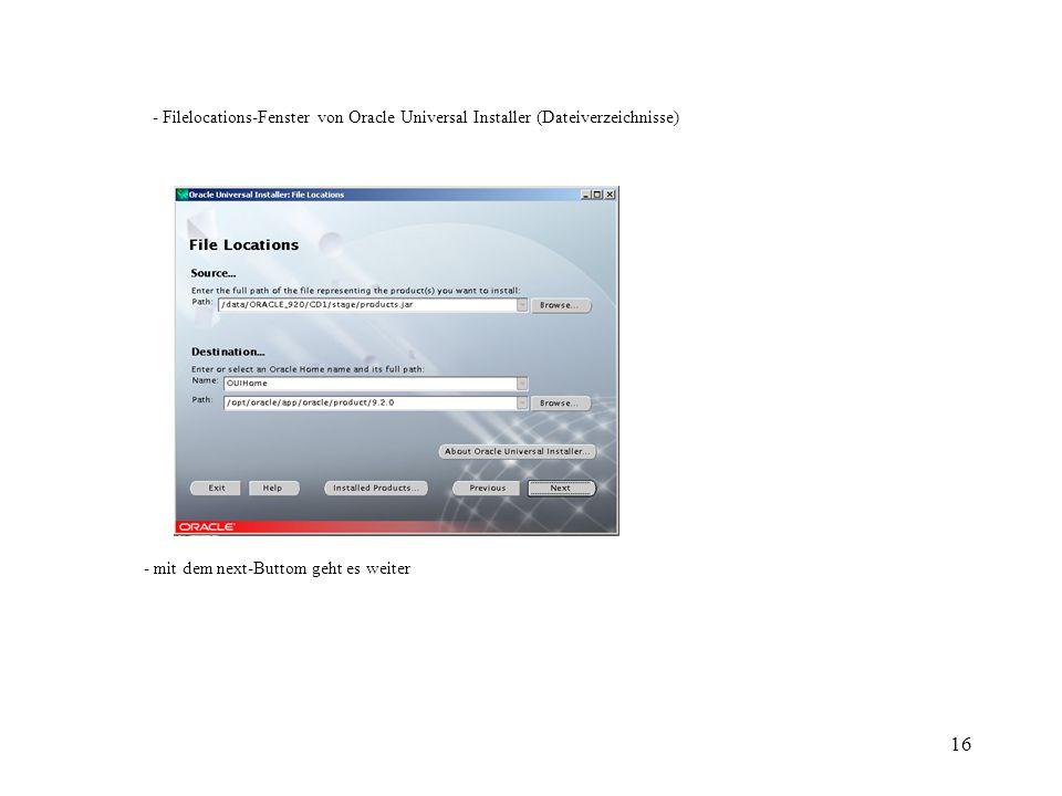 16 - Filelocations-Fenster von Oracle Universal Installer (Dateiverzeichnisse) - mit dem next-Buttom geht es weiter