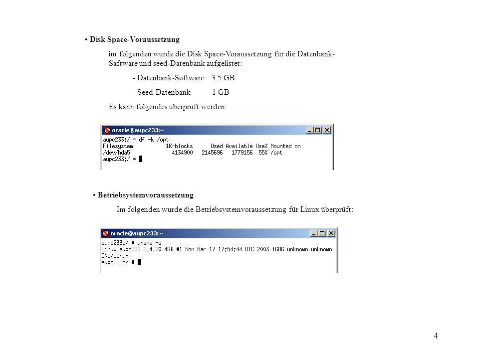 4 Disk Space-Voraussetzung im folgenden wurde die Disk Space-Voraussetzung für die Datenbank- Saftware und seed-Datenbank aufgelistet: - Datenbank-Sof