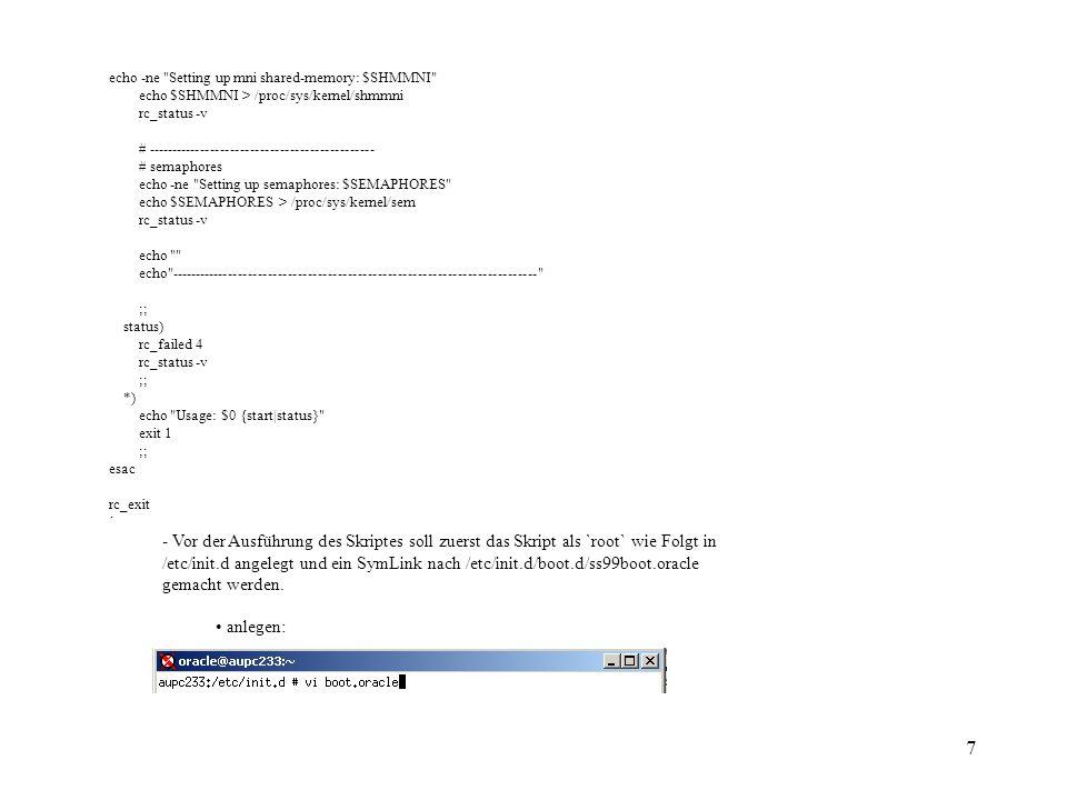 8 Ausführbar darstellen: Symbolischer Link setzen: ausführen:: d) Benutzer anlegen Um neue Gruppen/Benutzer anzulegen, soll man folgende Schritte durchführen: - Installationsgruppe: für die Gruppe oinstall mit Id = 54