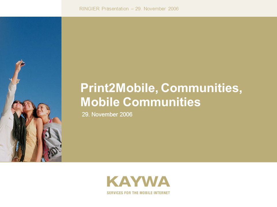 RINGIER Präsentation – 29. November 2006 Print2Mobile, Communities, Mobile Communities 29.
