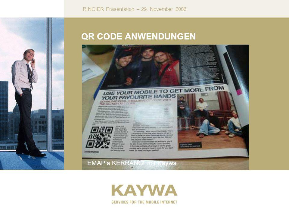 RINGIER Präsentation – 29. November 2006 QR CODE ANWENDUNGEN EMAPs KERRANG! mit Kaywa