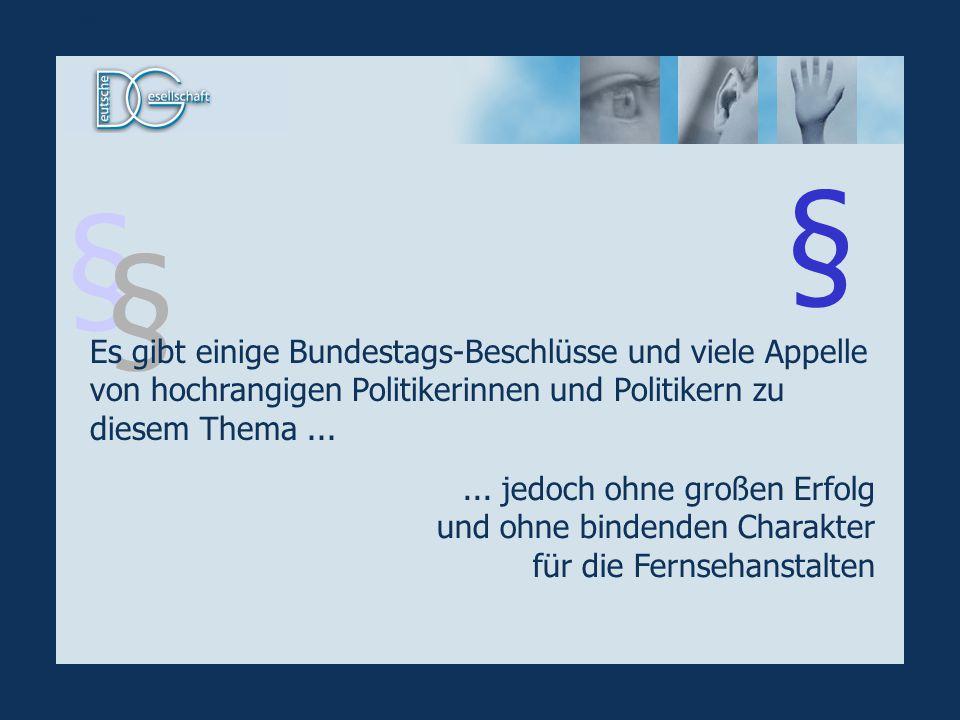 § § Es gibt einige Bundestags-Beschlüsse und viele Appelle von hochrangigen Politikerinnen und Politikern zu diesem Thema...... jedoch ohne großen Erf