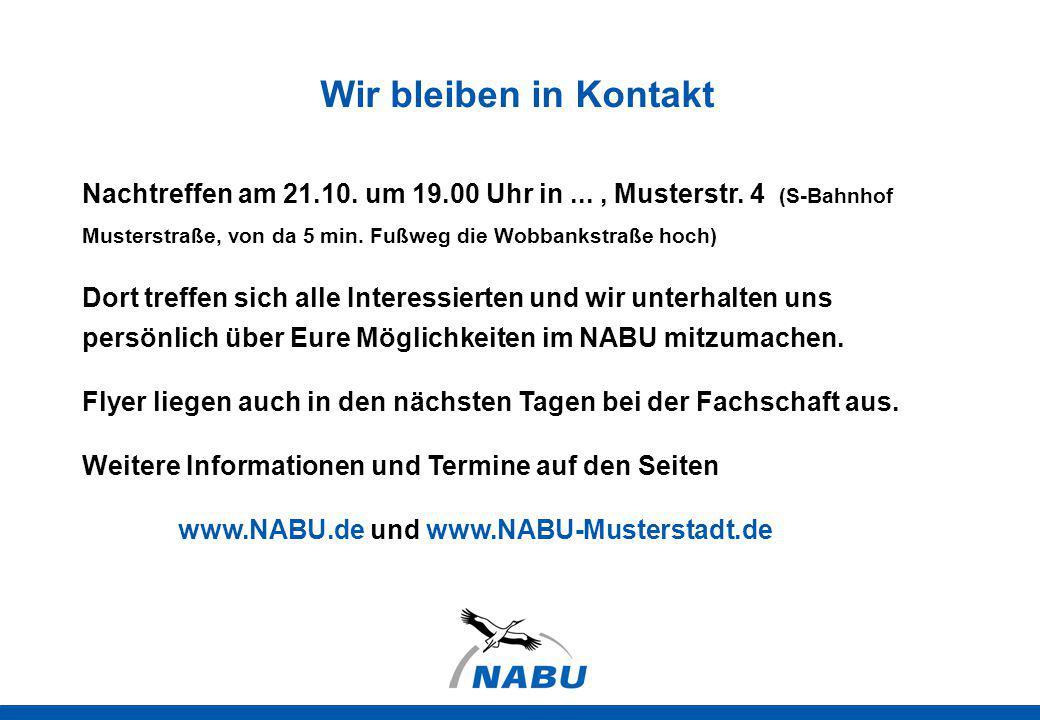 Wir bleiben in Kontakt Nachtreffen am 21.10. um 19.00 Uhr in..., Musterstr. 4 (S-Bahnhof Musterstraße, von da 5 min. Fußweg die Wobbankstraße hoch) Do