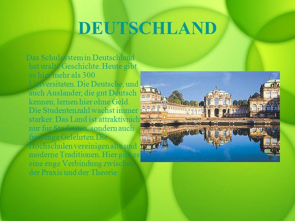 DEUTSCHLAND Das Schulsystem in Deutschland hat uralte Geschichte.
