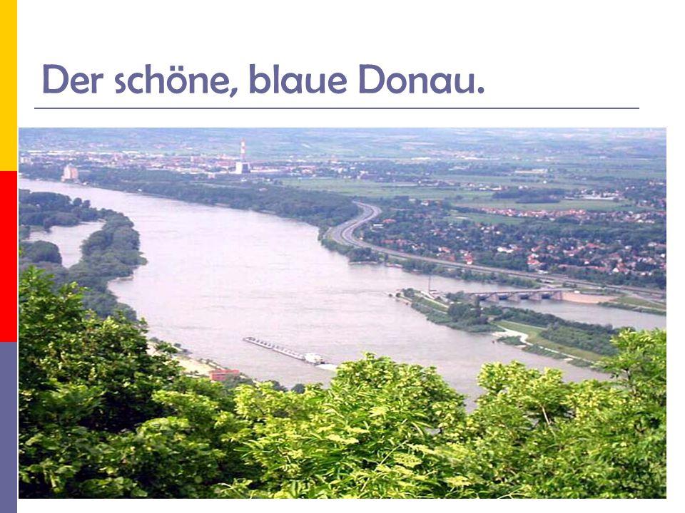 Der schöne, blaue Donau.
