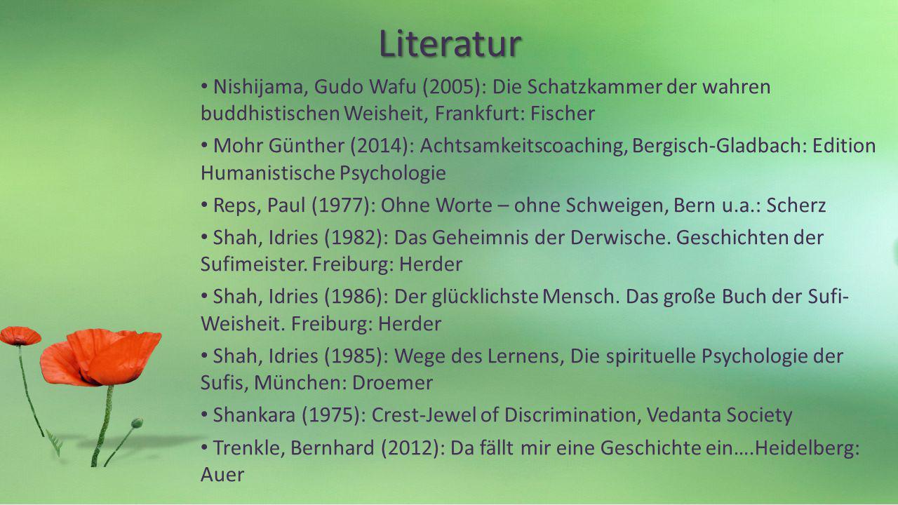 Literatur Nishijama, Gudo Wafu (2005): Die Schatzkammer der wahren buddhistischen Weisheit, Frankfurt: Fischer Mohr Günther (2014): Achtsamkeitscoachi