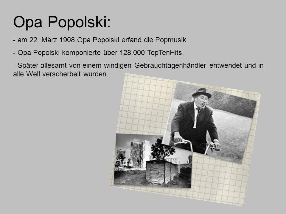 Opa Popolski: - am 22.