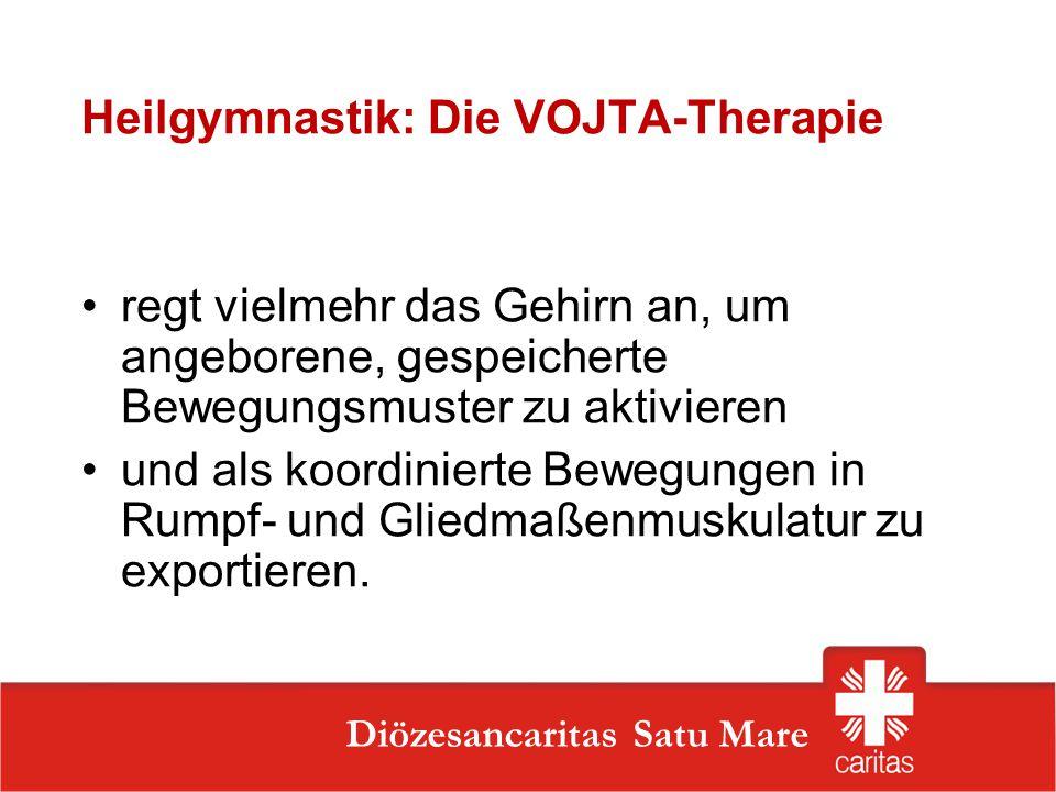 Szatmárnémeti Caritas Szervezet Diözesancaritas Satu Mare Heilgymnastik: Die VOJTA-Therapie regt vielmehr das Gehirn an, um angeborene, gespeicherte B