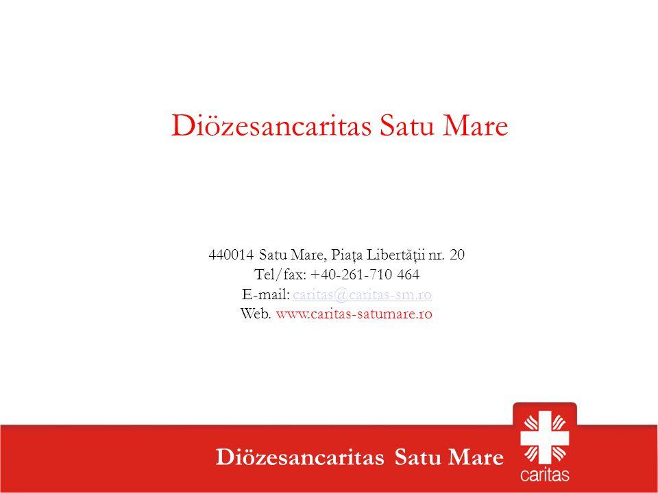 Szatmárnémeti Caritas Szervezet Diözesancaritas Satu Mare 440014 Satu Mare, Piaţa Libertăţii nr. 20 Tel/fax: +40-261-710 464 E-mail: caritas@caritas-s