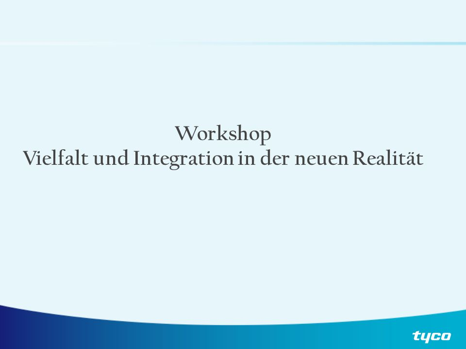 Die heutige Tagesordnung Marktentwicklung Vielfalt Integration Pause Fallstudien Internationale Vielfalt