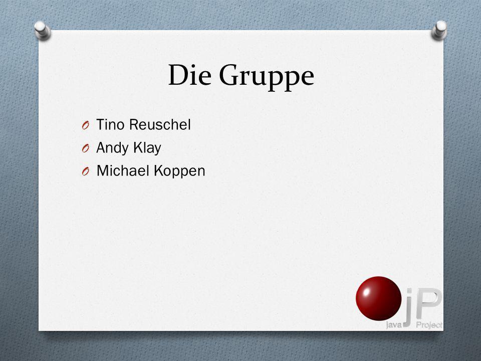 Die Gruppe O Tino Reuschel O Andy Klay O Michael Koppen
