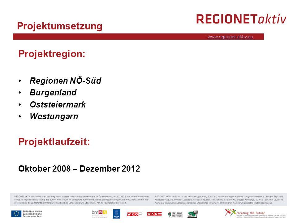www.industrieviertel.at www.regionet-aktiv.eu Projektumsetzung Projektregion: Regionen NÖ-Süd Burgenland Oststeiermark Westungarn Projektlaufzeit: Oktober 2008 – Dezember 2012