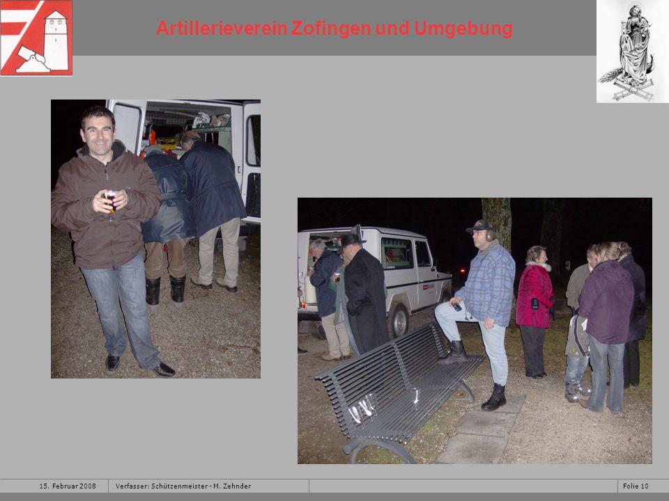 Artillerieverein Zofingen und Umgebung 15. Februar 2008Folie 10Verfasser: Schützenmeister - M.