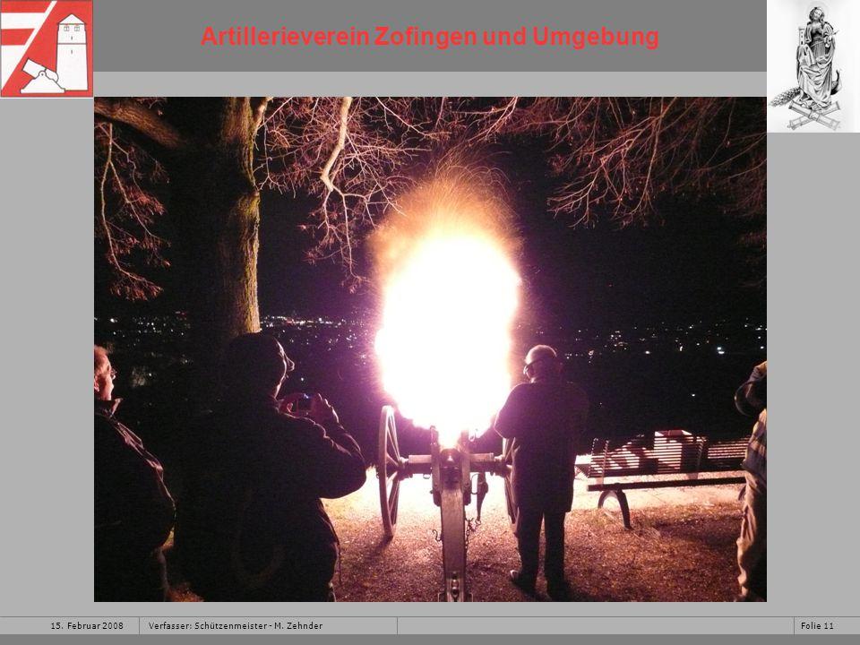 Artillerieverein Zofingen und Umgebung 15. Februar 2008Folie 11Verfasser: Schützenmeister - M.