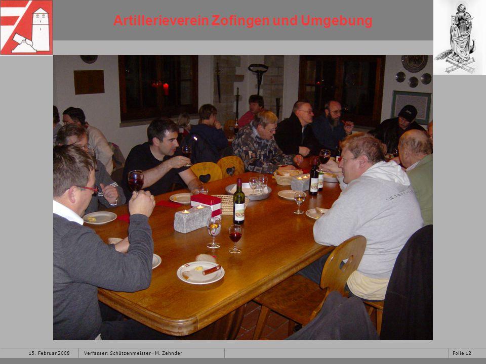 Artillerieverein Zofingen und Umgebung 15. Februar 2008Folie 12Verfasser: Schützenmeister - M.