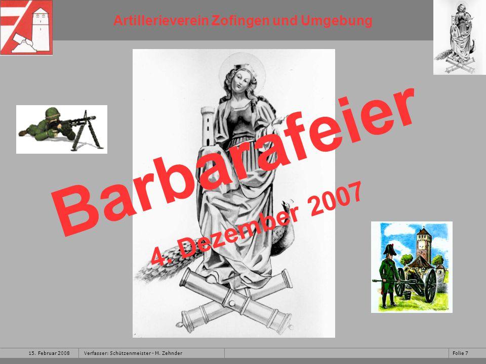 Artillerieverein Zofingen und Umgebung 15. Februar 2008Folie 7Verfasser: Schützenmeister - M.