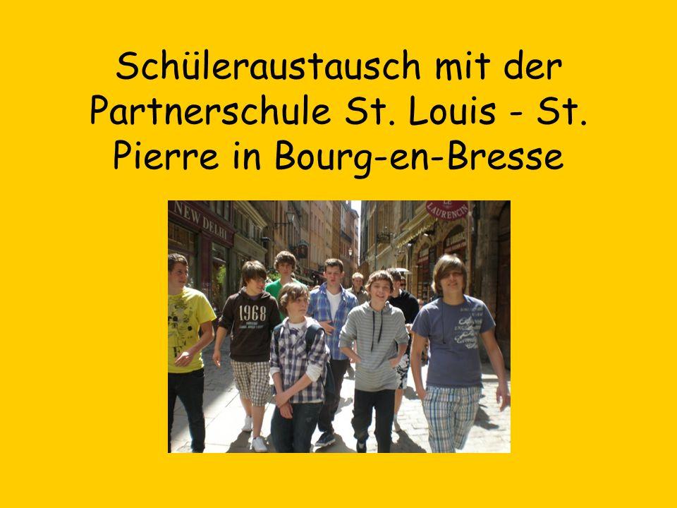 Schüleraustausch mit der Partnerschule St. Louis - St. Pierre in Bourg-en-Bresse
