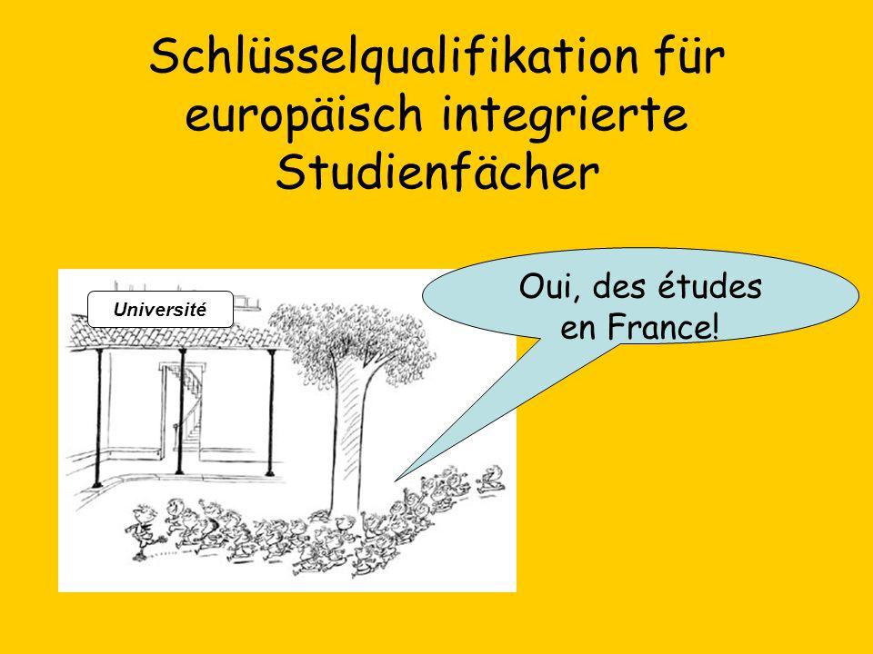 Schlüsselqualifikation für europäisch integrierte Studienfächer Oui, des études en France! Université