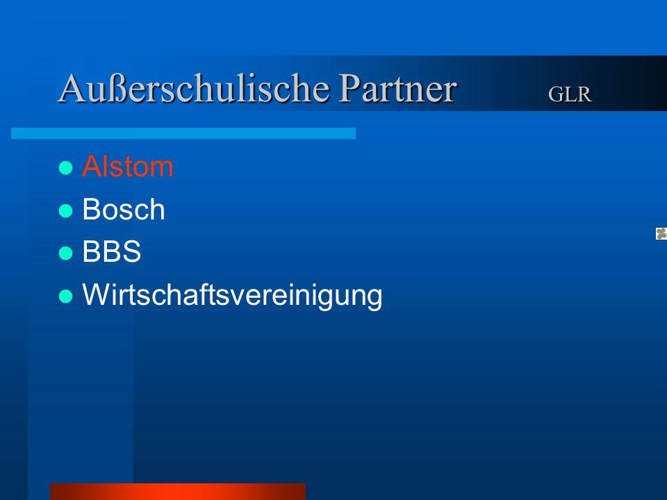 Außerschulische Partner GLR Alstom Bosch BBS Wirtschaftsvereinigung