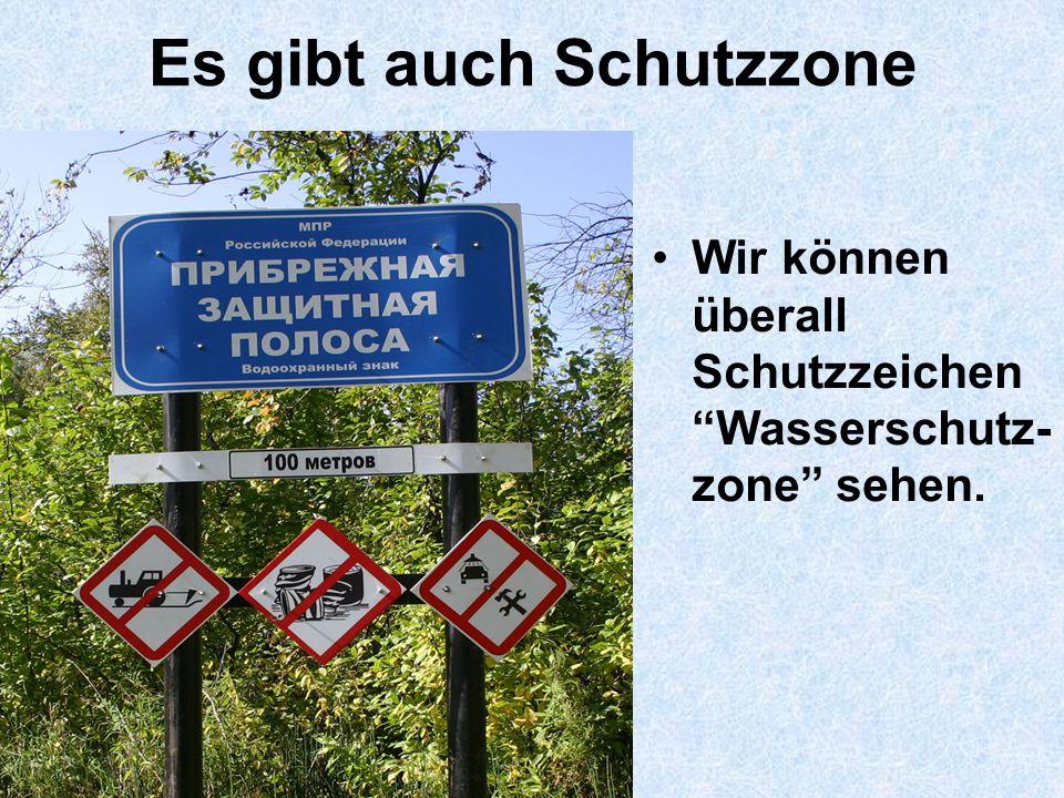 Es gibt auch Schutzzone Wir können überall Schutzzeichen Wasserschutz- zone sehen.