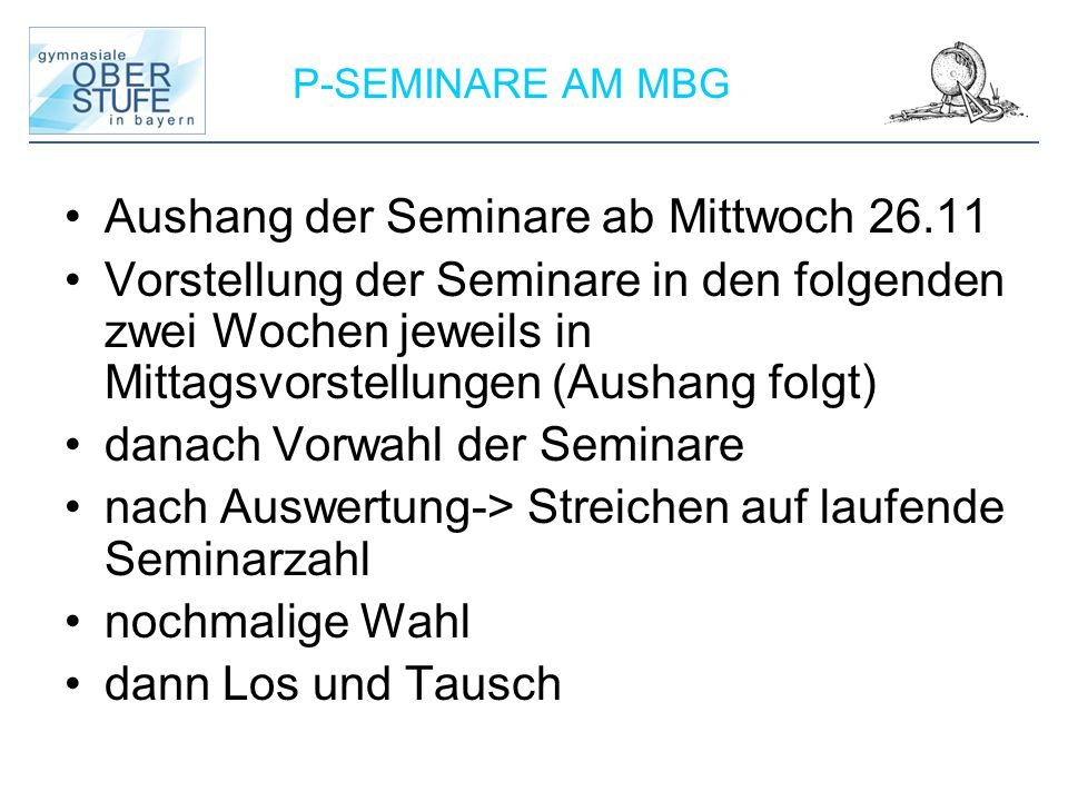 P-SEMINARE AM MBG Aushang der Seminare ab Mittwoch 26.11 Vorstellung der Seminare in den folgenden zwei Wochen jeweils in Mittagsvorstellungen (Aushan