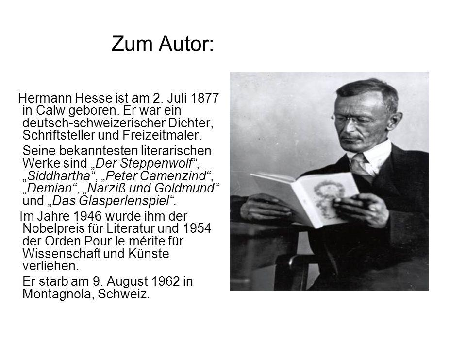 Zum Autor: Hermann Hesse ist am 2. Juli 1877 in Calw geboren. Er war ein deutsch-schweizerischer Dichter, Schriftsteller und Freizeitmaler. Seine beka