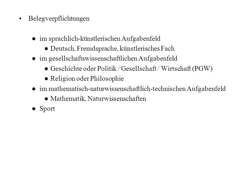 Belegverpflichtungen im sprachlich-künstlerischen Aufgabenfeld Deutsch, Fremdsprache, künstlerisches Fach im gesellschaftswissenschaftlichen Aufgabenf