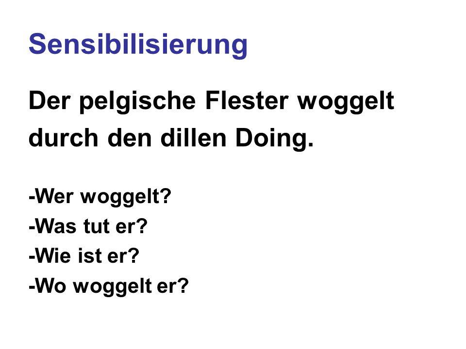 Sensibilisierung Der pelgische Flester woggelt durch den dillen Doing.