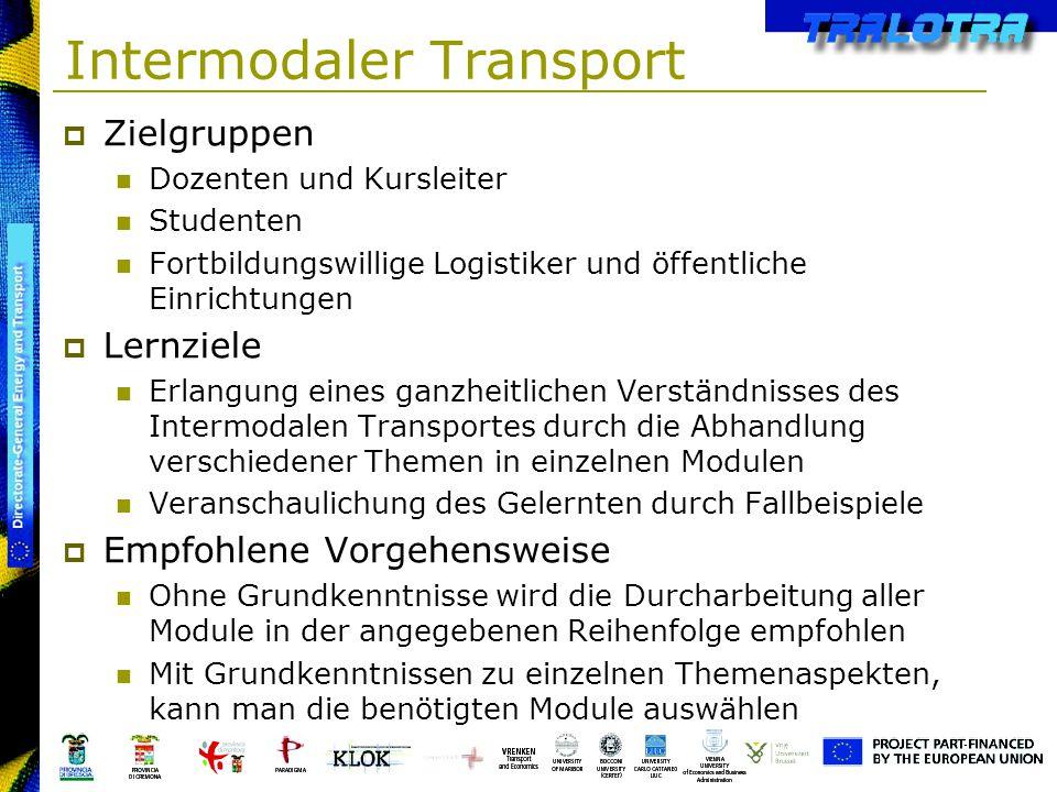 Intermodaler Transport Zielgruppen Dozenten und Kursleiter Studenten Fortbildungswillige Logistiker und öffentliche Einrichtungen Lernziele Erlangung