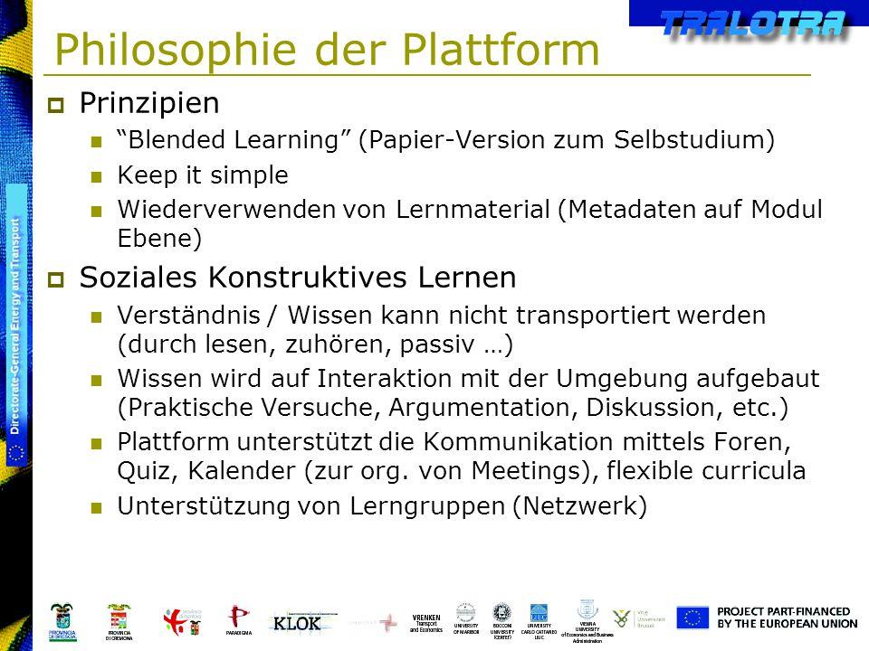Philosophie der Plattform Prinzipien Blended Learning (Papier-Version zum Selbstudium) Keep it simple Wiederverwenden von Lernmaterial (Metadaten auf