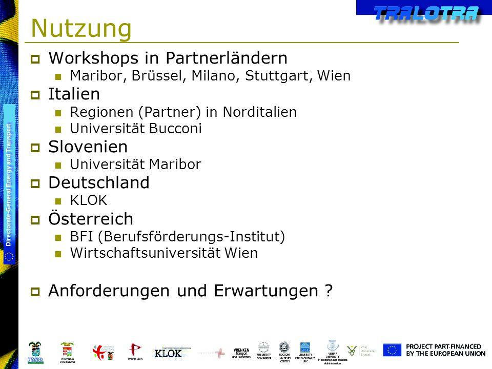 Nutzung Workshops in Partnerländern Maribor, Brüssel, Milano, Stuttgart, Wien Italien Regionen (Partner) in Norditalien Universität Bucconi Slovenien