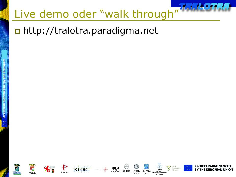 Live demo oder walk through http://tralotra.paradigma.net