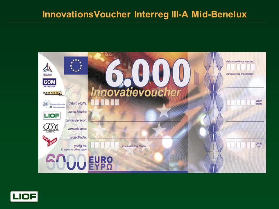 Finanzierung Interreg-Projektes 80 Innovationsvoucher (3 Jahre) Projektkosten: Total 792.510,- Interreg III-A 396.255 Interregio 30.000,- LIOF 21.643,- Vlaams Gewest 94.764,- Ministerie EZ 94.764,- Syntens (Stunden) 82.368,- GOMs (Stunden) 72.716,-