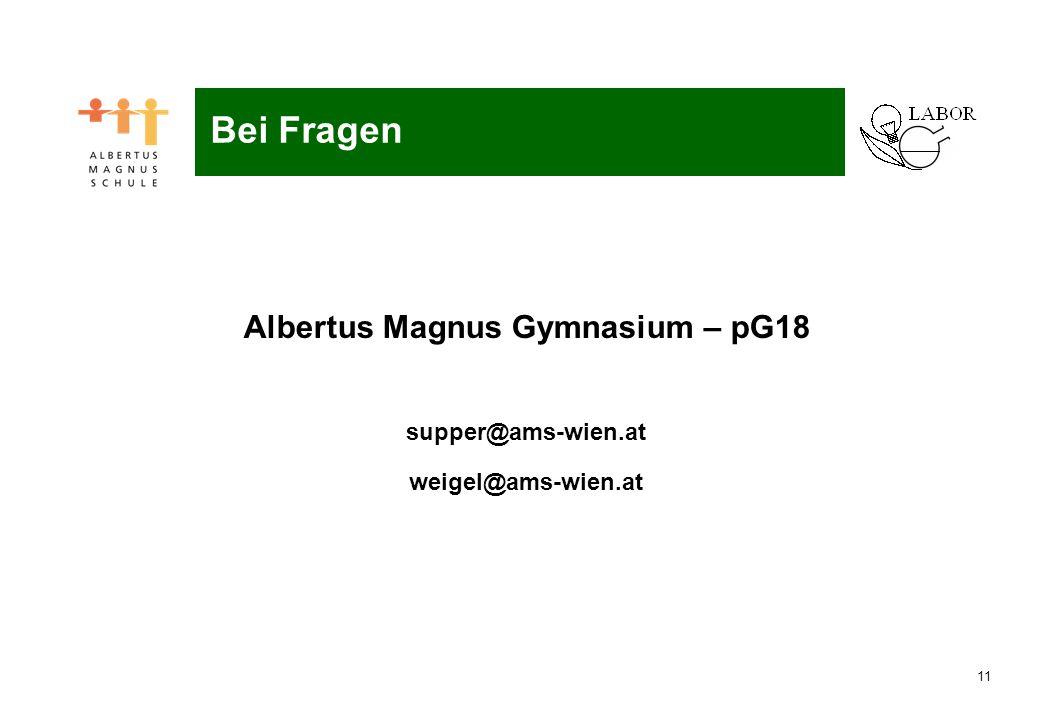 11 Naturwissenschaftliches Labor Bei Fragen Albertus Magnus Gymnasium – pG18 supper@ams-wien.at weigel@ams-wien.at