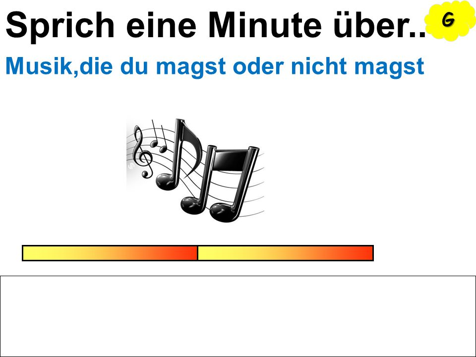 Sprich eine Minute über.. Musik,die du magst oder nicht magst GGGG