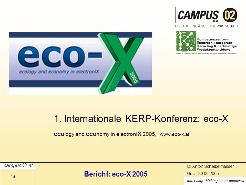 campus02.at don t stop thinking about tomorrow DI Anton Scheibelmasser Graz, 30.06.2005 Bericht: eco-X 2005 2/6 Kompetenzzentrum: KERP (www.kerp.at)