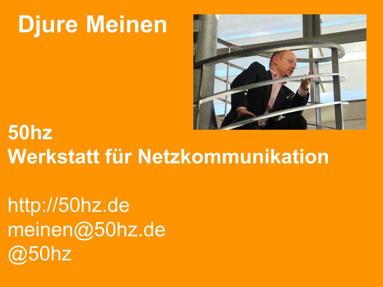 Djure Meinen 50hz Werkstatt für Netzkommunikation http://50hz.de meinen@50hz.de @50hz