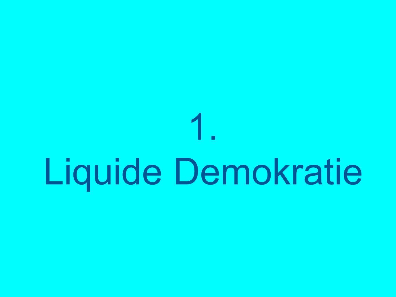 1. Liquide Demokratie