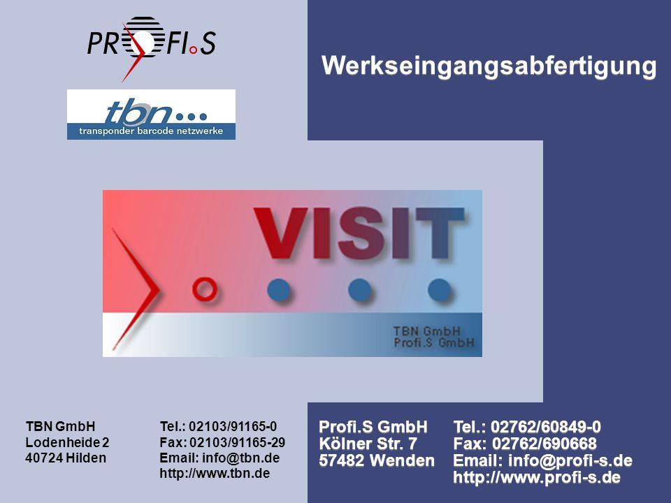 Werkseingangsabfertigung Werkseingangsabfertigung Profi.S GmbHTel.: 02762/60849-0 Kölner Str.