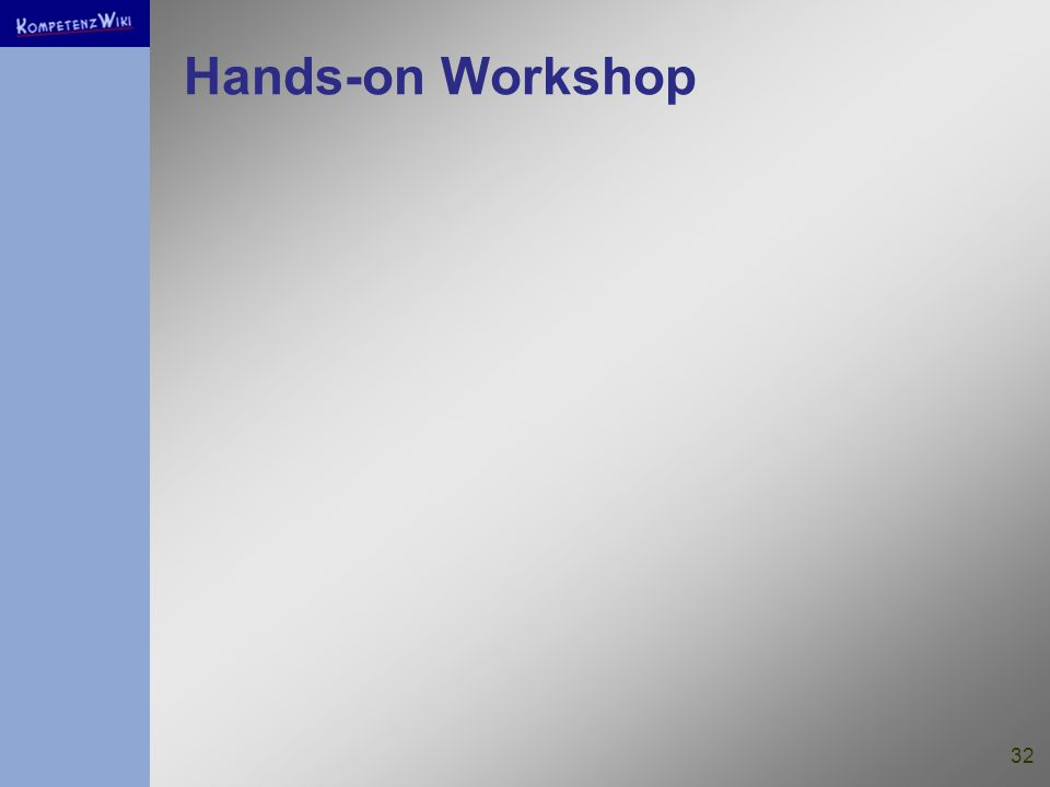 32 Hands-on Workshop
