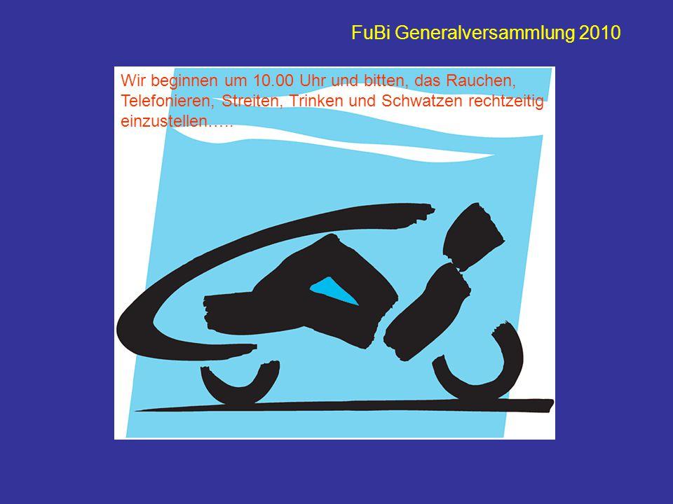 FuBi Generalversammlung 2010 Herzlich willkommen zur Generalversammlung