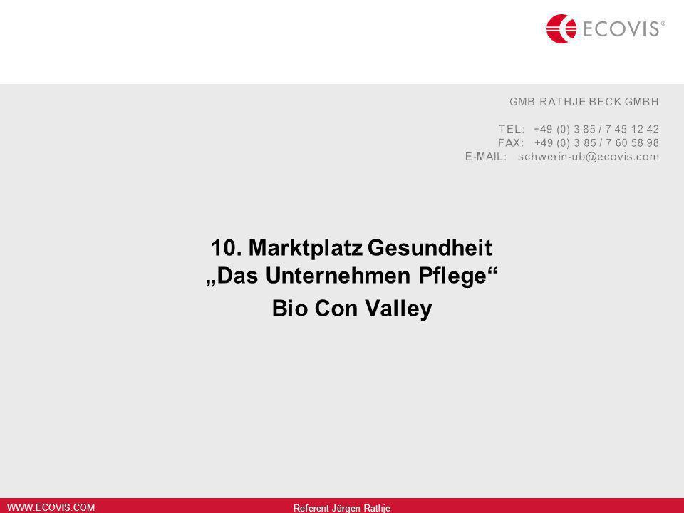WWW.ECOVIS.COM 10. Marktplatz Gesundheit Das Unternehmen Pflege Bio Con Valley Referent Jürgen Rathje