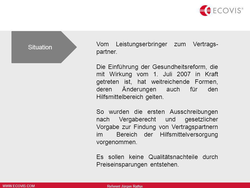WWW.ECOVIS.COM Situation Vom Leistungserbringer zum Vertrags- partner. Die Einführung der Gesundheitsreform, die mit Wirkung vom 1. Juli 2007 in Kraft