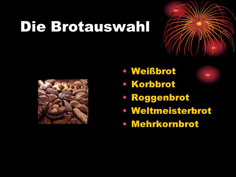 Die Brotauswahl Weißbrot Korbbrot Roggenbrot Weltmeisterbrot Mehrkornbrot