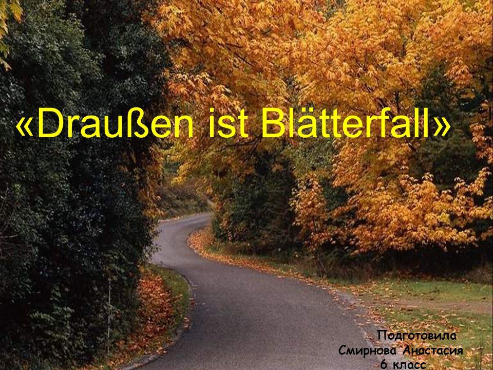 Перевести Der Herbst hat drei Monate: der September,der Oktober,der November.
