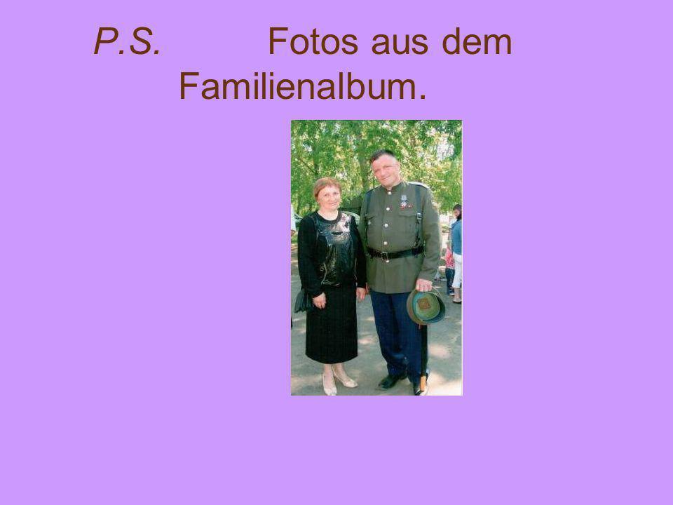 P.S. Fotos aus dem Familienalbum.