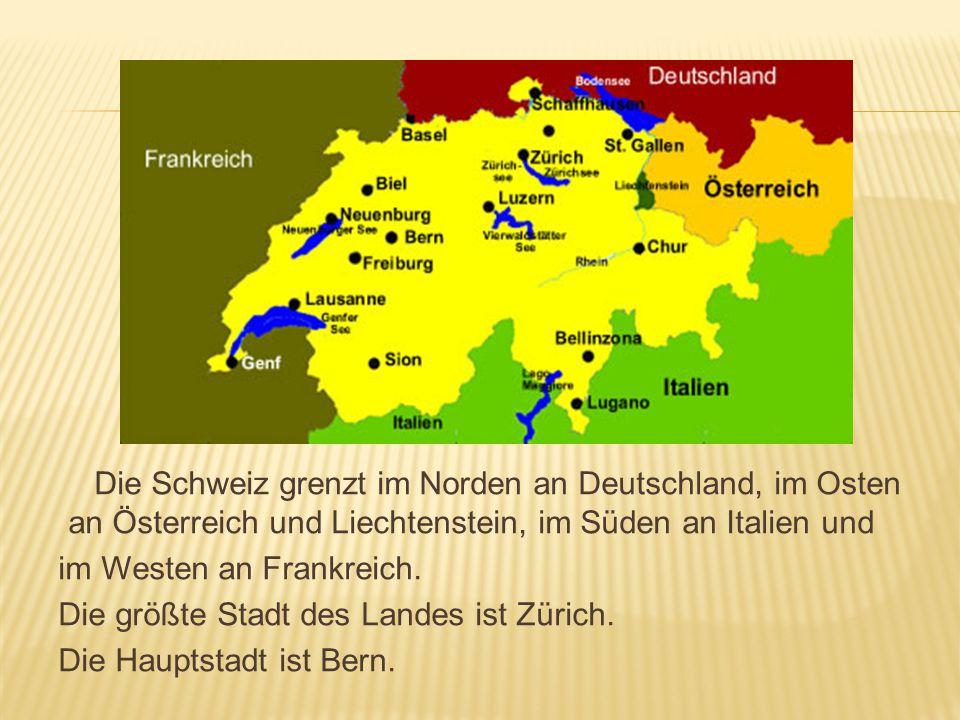Die Schweiz grenzt im Norden an Deutschland, im Osten an Österreich und Liechtenstein, im Süden an Italien und im Westen an Frankreich. Die größte Sta