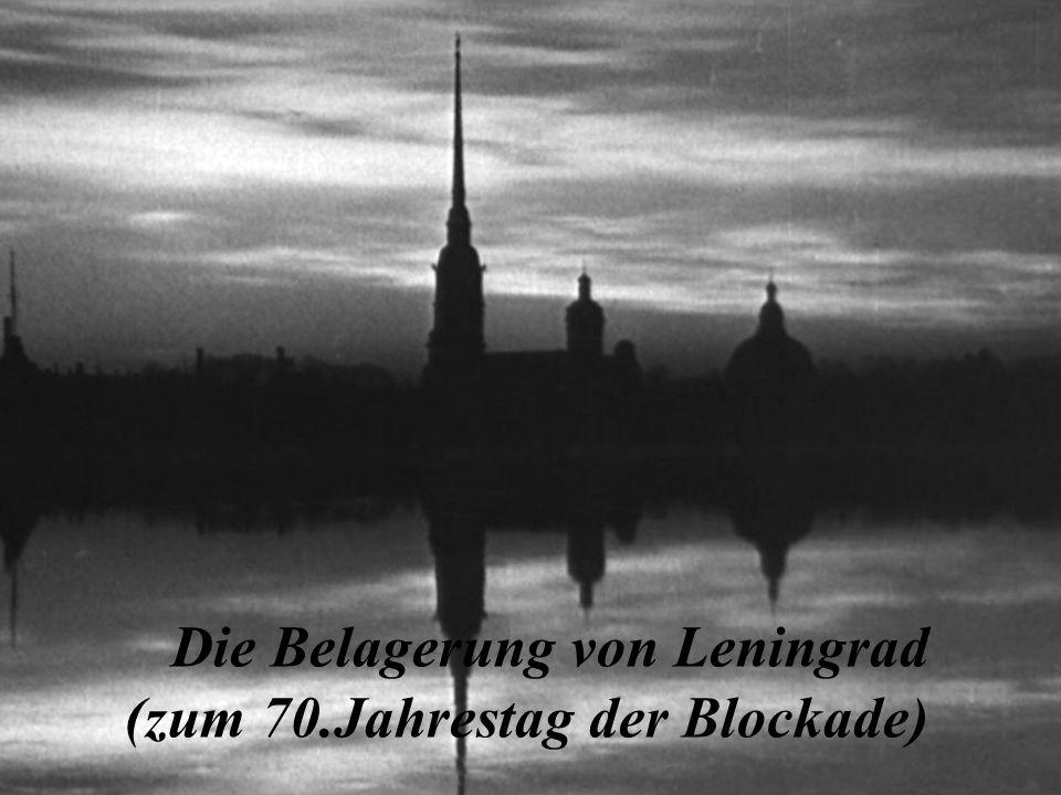 Die Belagerung von Leningrad (zum 70.Jahrestag der Blockade)