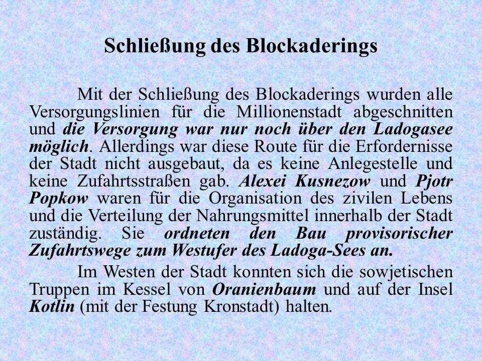 Schließung des Blockaderings Mit der Schließung des Blockaderings wurden alle Versorgungslinien für die Millionenstadt abgeschnitten und die Versorgun